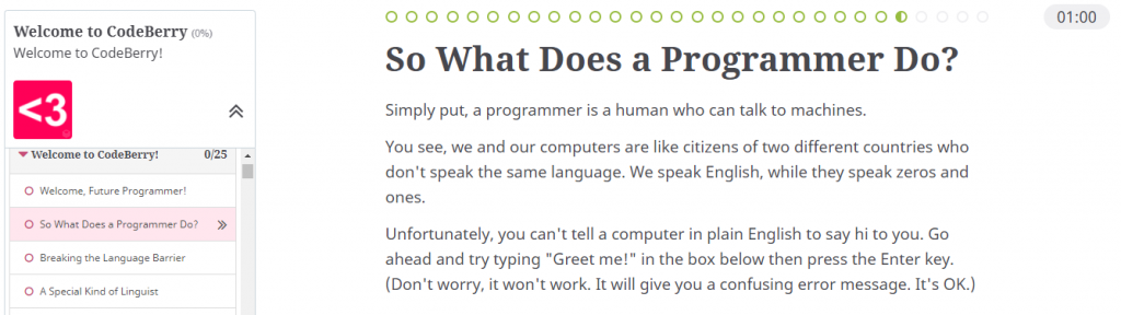 You can try programming for free with the first 25 lessons at CodeBerry.